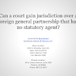 Can a court gain jurisdiction over a foreign general partnership that has no statutory agent?