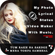 My Photo Lyrical Status Video Maker With Music