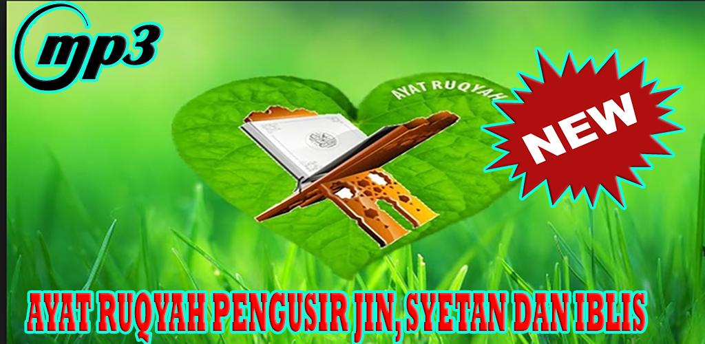 Download Ayat Ruqyah Pengusir Jin dan Syetan Mp3 APK latest
