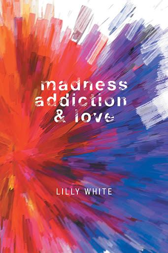 Madness, Addiction & Love cover