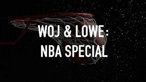 Woj & Lowe: NBA Special thumbnail