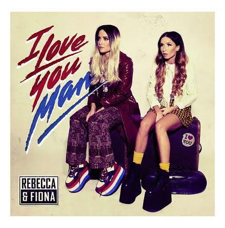 CD - Rebecca & Fiona - I Love You Man