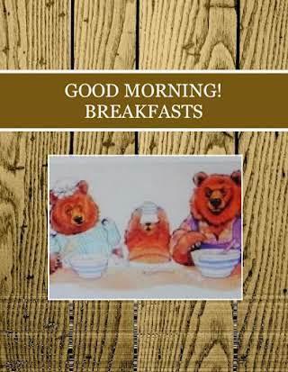 GOOD MORNING!  BREAKFASTS