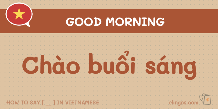 Saying good morning in Vietnamese