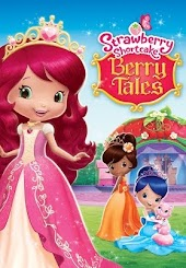Strawberry Shortcake: Berry Tales