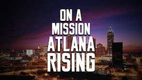 On a Mission: Atlanta Rising thumbnail