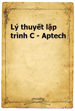 Lý thuyết lập trình C - Aptech HN