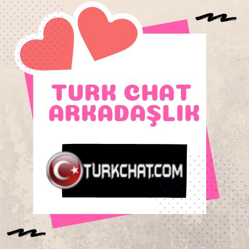 Turk Chat Arkadaslik