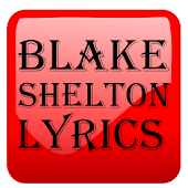 All Lyrics of Blake Shelton