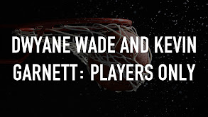 Dwyane Wade & Kevin Garnett: Players Only thumbnail