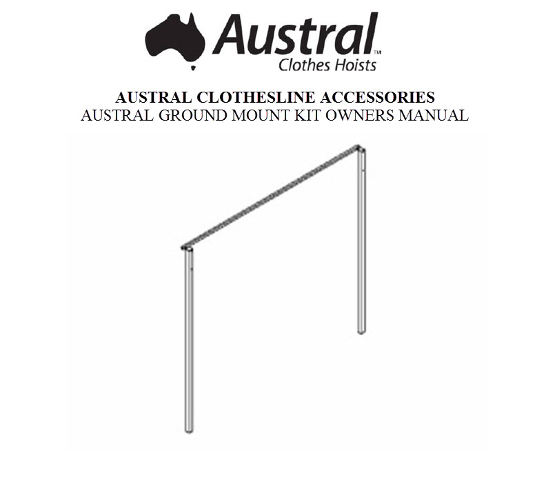 Austral Foldown Ground Mount Kit Owners Manual GMKCC GMKWG