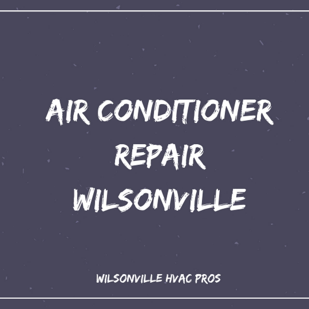 Wilsonville HVAC Pros - HVAC Contractor In Wilsonville Oregon