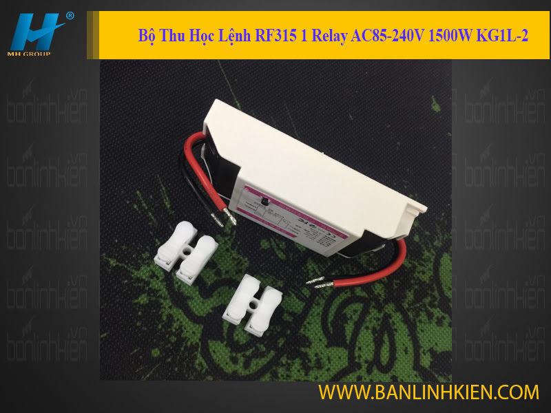 Bộ Thu Học Lệnh RF315 1 Relay AC85-240V 1500W KG1L-2