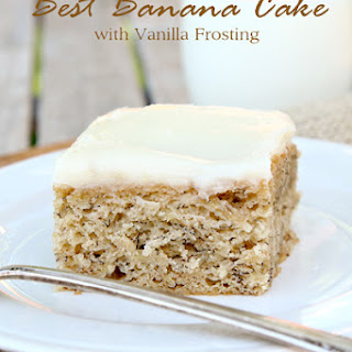 Best Banana Cake with Vanilla Frosting.