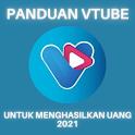 Panduan Vtube Untuk Menghasilkan Uang 2021 icon