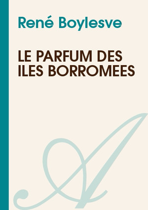 Le parfum des îles Borromées René Boylesve