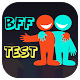 BFF Test (Best Friend Forever)