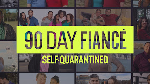 90 Day Fiancé: Self-Quarantined thumbnail