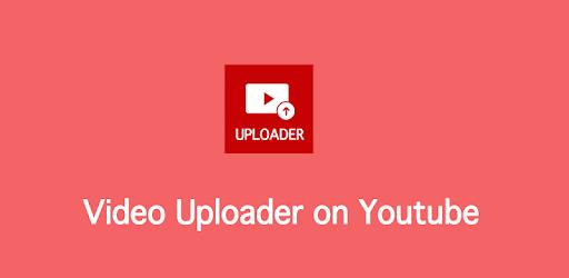 Video Uploader for Youtube APK [1 0] - Download APK