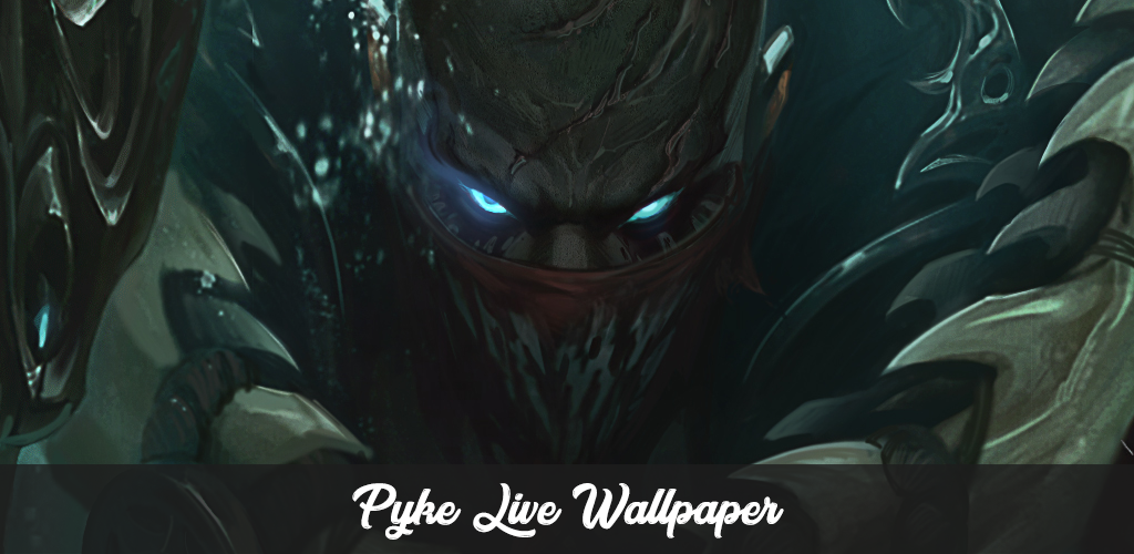 Download Pyke Wallpaper Live Apk Latest Version 2 1 For