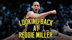 Looking Back at Reggie Miller thumbnail