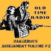 Dangerous Assignment OTR Vol 2