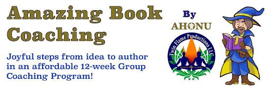 Amazing Book Coaching - Joyful Steps From Idea to Author!