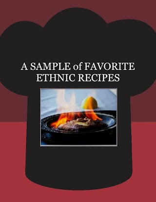 A SAMPLE of FAVORITE ETHNIC  RECIPES