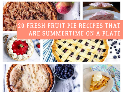 20 Fresh Fruit Pie Recipes That Are Summertime on a Plate