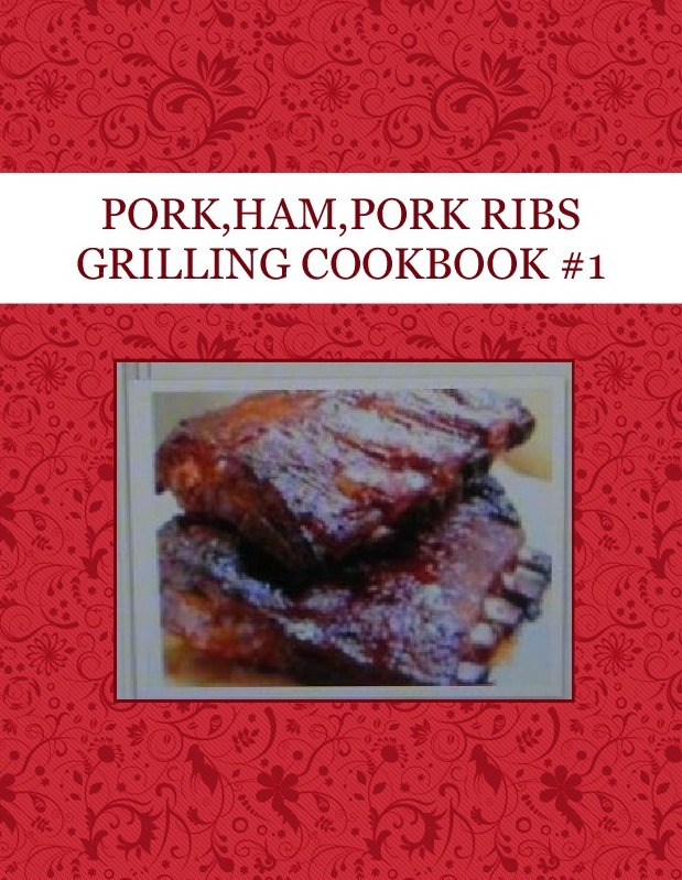 PORK,HAM,PORK RIBS GRILLING COOKBOOK #1