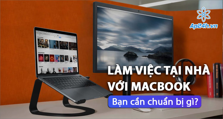 Các phụ kiện không thể thiếu khi làm việc tại nhà với MacBook 2021
