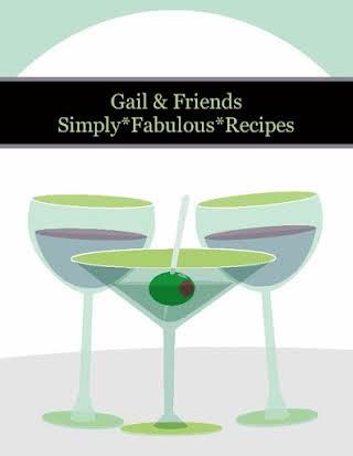 Gail  &  Friends      Simply*Fabulous*Recipes
