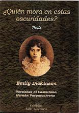 Photo: * ¿Quién mora en estas oscuridades? Emily Dickinson.  Versiones de Hernán Vargascarreño.  http://ntc-libros-de-poesia.blogspot.com/2009_08_01_archive.html