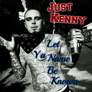 Cover Art for song Let Ya Name Be Known