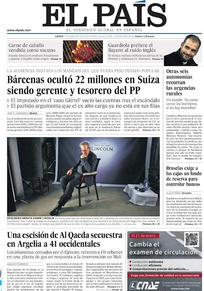 Photo: Bárcenas ocultó 22 millones en Suiza siendo gerente y tesorero del PP, una escisión de Al Qaeda secuestra en Argelia a 41 occidentales y otras seis autonomías recortan las urgencias rurales, en nuestra portada del jueves 17 de enero http://srv00.epimg.net/pdf/elpais/1aPagina/2013/01/ep-20130117.pdf