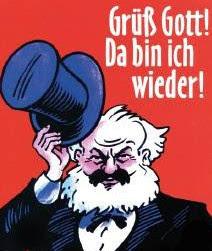 Karikatur, Marx mit Zylinder: «Grüß Gott, da bin ich wieder».