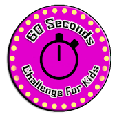 60 Seconds Challenge For Kids