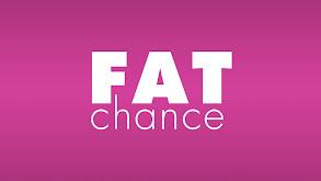 Fat Chance thumbnail