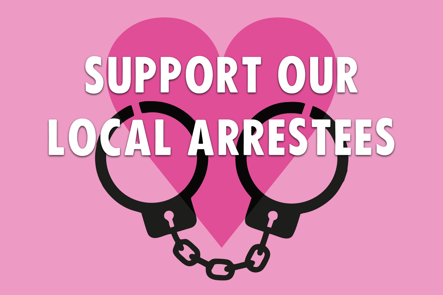 Support our local arrestees