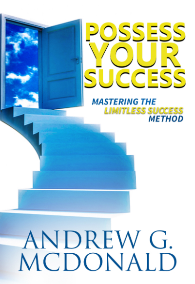 Possess Your Success: Mastering the Limitless Success Method