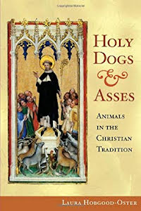 HOLY DOGS & ASSES ANIMALS IN THE CHRISTIAN TRADITIONS