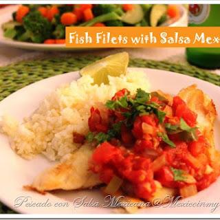 Fish with Mexican Sauce / Filetes De Pescado Con Salsa Mexicana Recipe