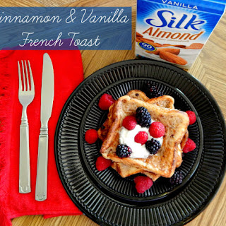 Cinnamon & Vanilla French Toast w/ Silk Almond Milk!