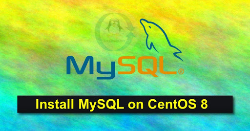 How to Install MySQL 8.0 on CentOS/RHEL 8