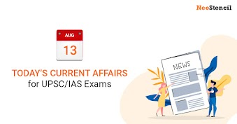 Daily Current Affairs - 13-August-2019 (The Hindu, Indian Express, Livemint and Economic Times Newspapers)