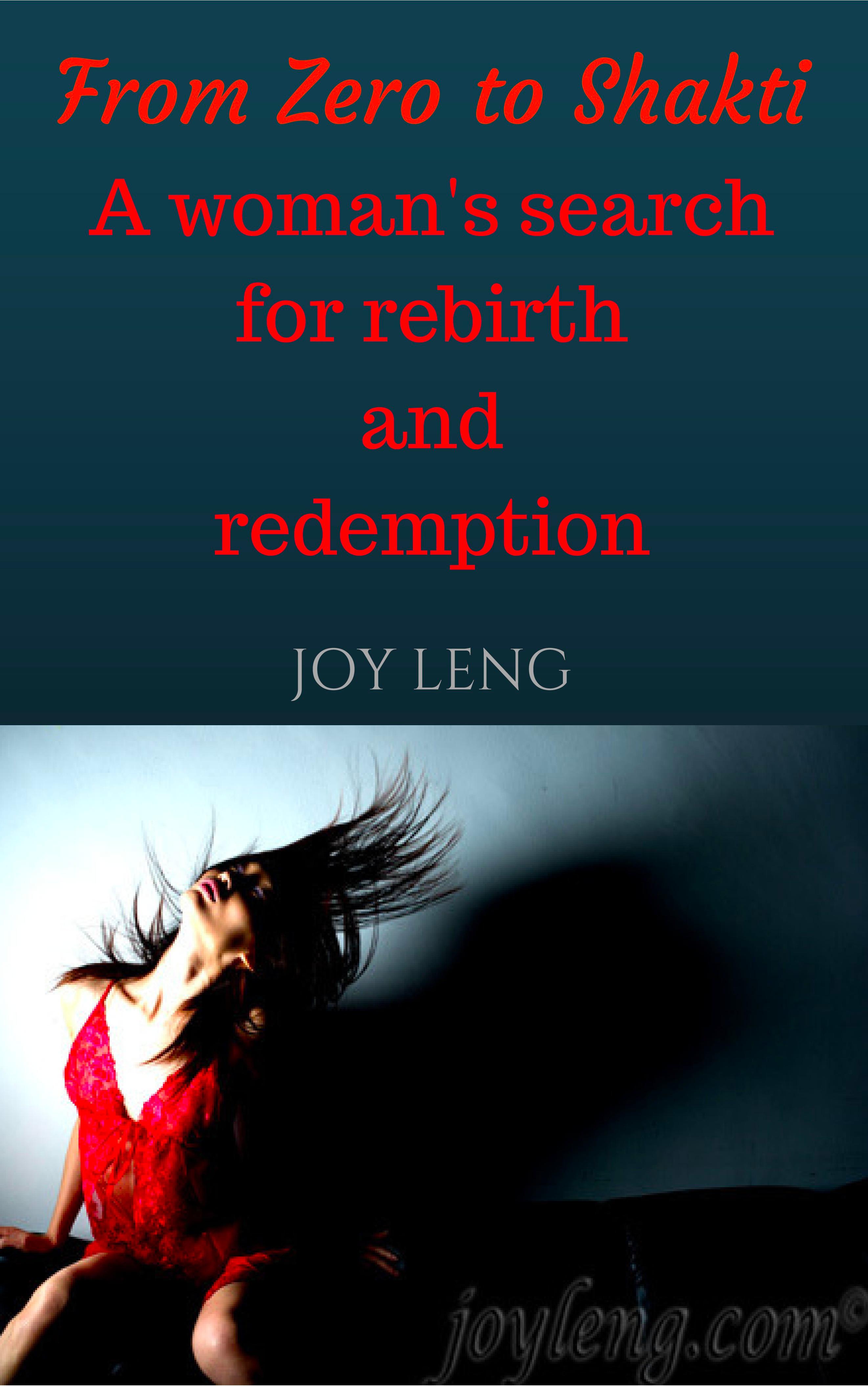 From Zero To Shakti by Joy Leng, JoyLight Transformational Coaching