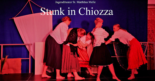 Stunk in Chiozza - Jugendtheater St. Matthäus Melle
