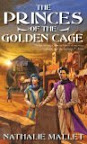 Princes of the Golden Cage