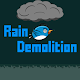 Download Rain Demolition For PC Windows and Mac