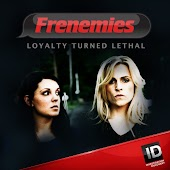 Frenemies: Loyalty Turned Lethal